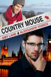 Country Mouse by Amy Lane and Aleksandr Voinov