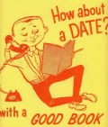 How About A Date - With A Good Book