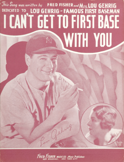 I Can't Get to First Base With You - vintage sheet music dedicated to Lou Gehrig