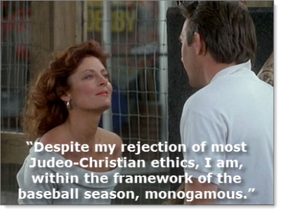 """I am, within the framework of the baseball season, monogamous."""