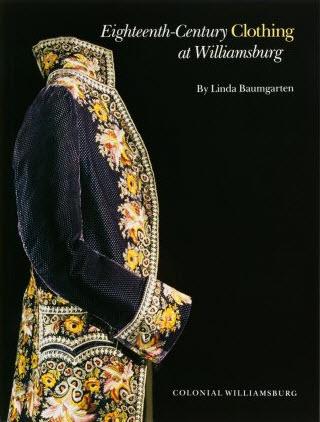 Eighteenth-Century Clothing at Williamsburg by Linda Baumgarten
