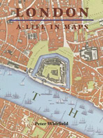 London: Life In Maps by Peter Whitfield