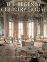 The Regency Country House: From the Archives of Country Life by John Martin Robinson