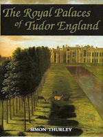 Royal Palaces of Tudor England by Simon Thurley
