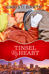 Tinsel My Heart by Christi Barth