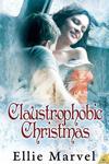 Claustrophobic Christmas by Ellie Marvel