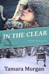 In the Clear by Tamara Morgan