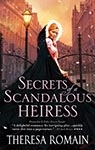 Secrets of a Scandalous Heiress by Theresa Romain