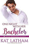 On Night with Her Bachelor by Kat Latham