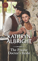 The Prairie Doctor's Bride by Kathryn Albright