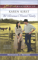 The Horseman's Frontier Family by Karen Kirst